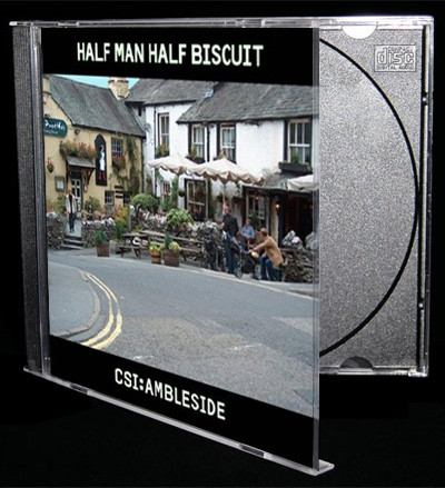 half-man-half-bsicuit-csi-ambleside-cd-cover.jpg